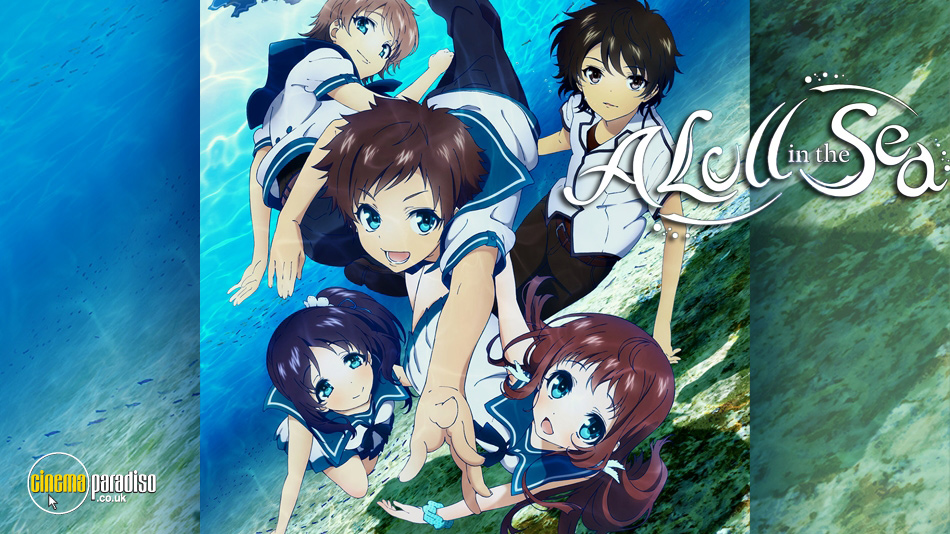 A Lull in the Sea (aka Nagi no Asukara) online DVD rental