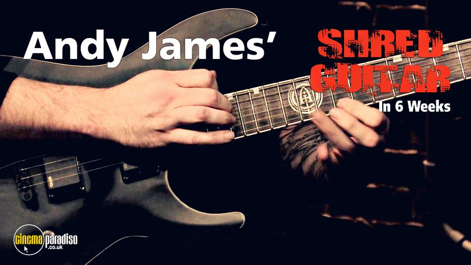Andy James' Shred Guitar in 6 Weeks online DVD rental