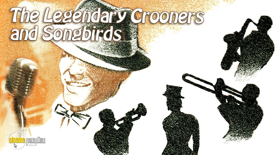 The Legendary Crooners and Songbirds online DVD rental