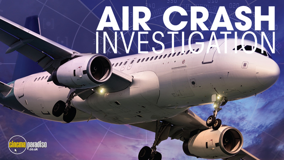 Air Crash Investigation (aka Air Emergency / Mayday / Air Disasters) online DVD rental