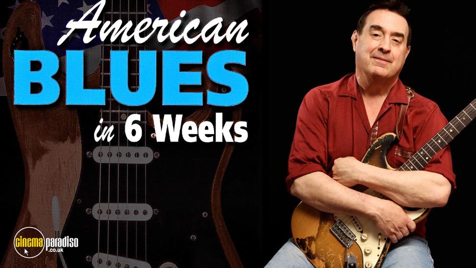 American Blues Guitar in 6 Weeks online DVD rental