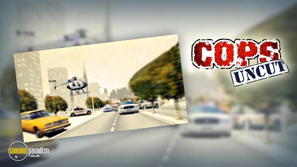 Cops Uncut online DVD rental