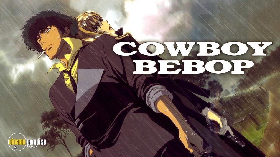 Cowboy Bebop (aka Kaubôi bibappu) online DVD rental