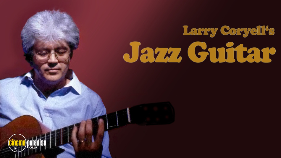 Larry Coryell's Jazz Guitar online DVD rental