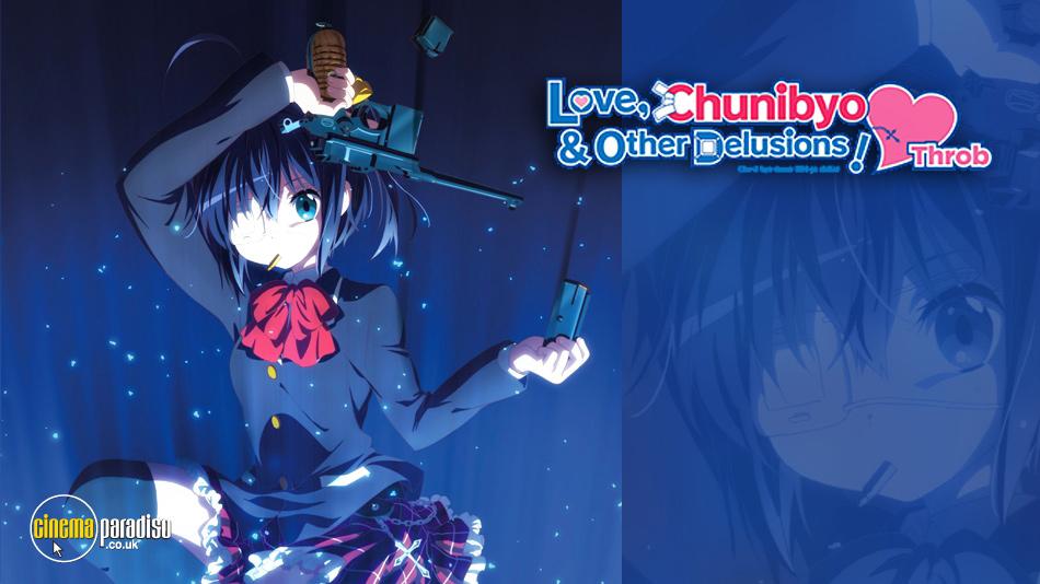 Love, Chunibyo and Other Delusions (aka Chuunibyou demo koi ga shitai!) online DVD rental