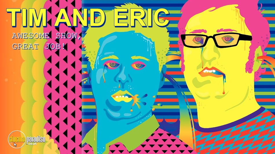 Tim and Eric (aka Tim and Eric Awesome Show, Great Job!) online DVD rental