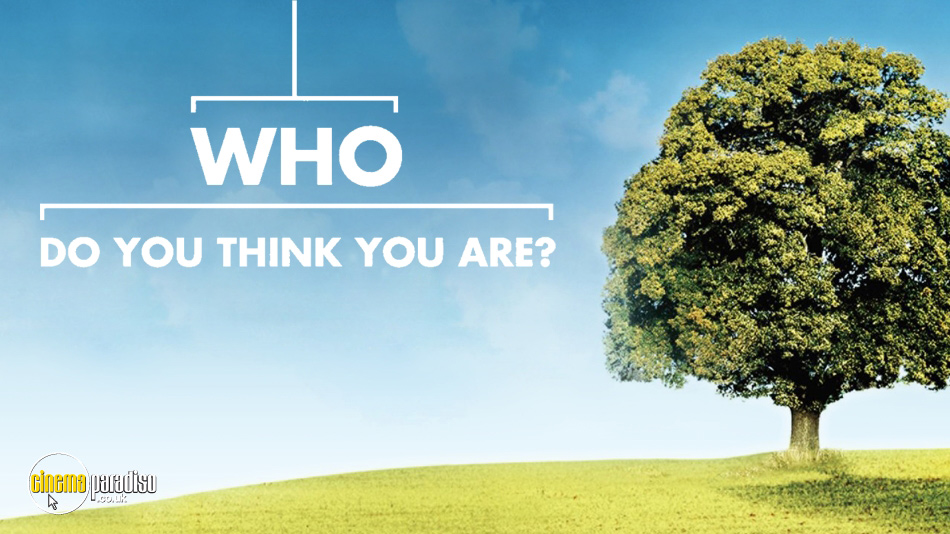 Who Do You Think You Are? (UK) online DVD rental